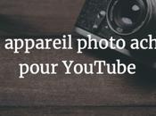 Quel appareil photo acheter pour débuter YouTube