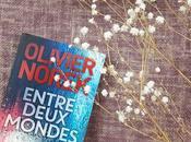 Coup cœur Entre deux mondes d'Olivier Norek