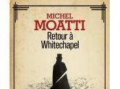 Retour Whitechapel Michel Moatti