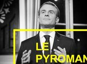 609ème semaine politique: radicalisation Macron, pyromane.