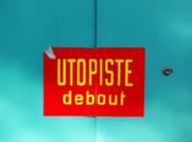 Episode Utopiste debout avec Sandrine Roudaut