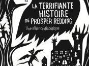Terrifiante Histoire Prosper Redding, tome alliance diabolique d'Alexandra Bracken