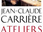 #Culture #Livre ATELIERS Jean-Claude Carrière éditions Odile Jacob.