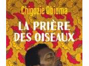 [lu, babelio] prière oiseaux, roman chigozie obioma