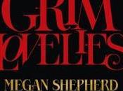 GRIM LOVELIES Tome Megan Shepherd