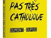 mort très catholique, Agnès Dumont Patrick Dupuis