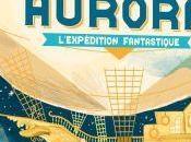 Aurora, tome l'expédition fantastique
