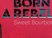 Album Sweet Bourbon Born Rebel