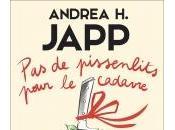 Pissenlits pour Cadavre d'Andrea Japp