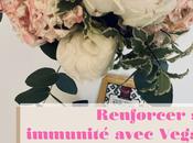Renforcer immunité avec Vegalia