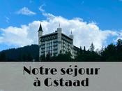 Notre séjour Gstaad