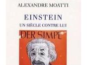 Einstein, siècle contre Alexandre Moatti