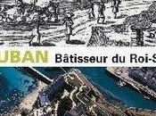 """""""Vauban, bâtisseur Roi-Soleil"""""""