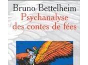 Psychanalyse contes fées Bruno Bettelheim